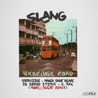 Slang - Uxbridge Road (Remix) [feat. Scrufizzer, Manga Saint Hilare, DB Sound System, E.Mak & More // Night] (Explicit)