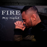 Fire - My Right