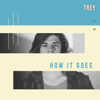 Trey - How It Goes - EP