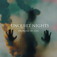 Unquiet Nights - Promise of You