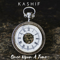 Kashif - Once Upon a Time