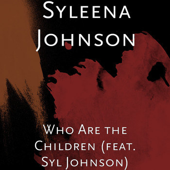 Syleena Johnson - Who Are the Children