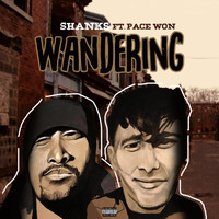 Shanks - Wandering (feat. Pace Won) (Explicit)