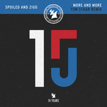 Spoiled and Zigo - More and More (Tom Staar Remix)