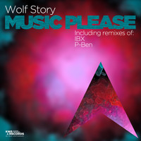 Wolf Story - Music Please (Remixes)