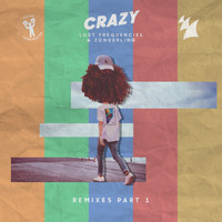 Lost Frequencies & Zonderling - Crazy (Remixes - Pt. 1)