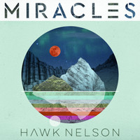 Hawk Nelson - Miracles