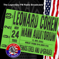 Leonard Cohen - Legendary FM Broadcasts - Mann Auditorium, Tel Aviv Israel 24th November 1980