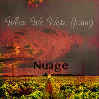Nuage - When We Were Young