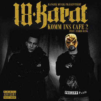 18 Karat - Komm ins Cafe 2 (feat. Farid Bang) (Explicit)