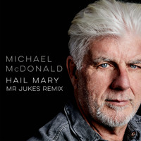 Michael McDonald - Hail Mary (Mr Jukes Remix)
