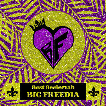 Big Freedia - Best Beeleevah