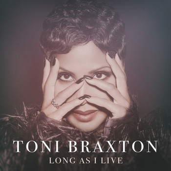 Toni Braxton - Long As I Live