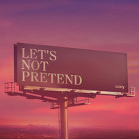 Snny - Let's Not Pretend