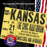 Kansas - Legendary FM Broadcasts - The Civic Auditorium, Omaha NE 21st July 1982