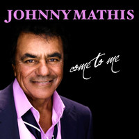 Johnny Mathis - Come To Me