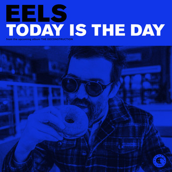 Eels - Today Is the Day