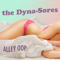 The Dyna-Sores - Alley-Oop