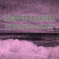 Scrapper Blackwell - Kokomo Blues
