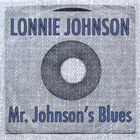 Lonnie Johnson - Mr. Johnson's Blues