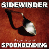 Sidewinder - The Gentle Art Of Spoonbending