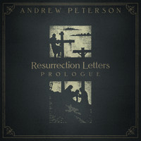 Andrew Peterson - Resurrection Letters: Prologue