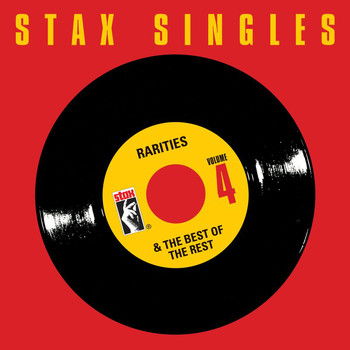 Various Artists - Stax Singles, Vol. 4: Rarities & The Best Of The Rest