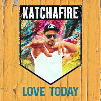 Katchafire - Love Today