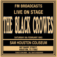 The Black Crowes - Live On Stage FM Broadcasts - Sam Houston Coliseum 6th February 1993