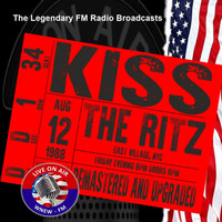 Kiss - Legendary FM Broadcasts - The Ritz, NYC 12th August 1988