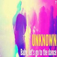 unknown - Baby, Let's Go To The Dance