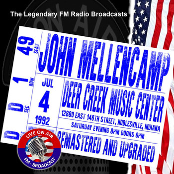 John Mellencamp - Legendary FM Broadcasts -  Deer Creek Music Center, Indiana 4th July 1992