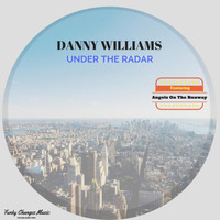 Danny Williams - Under The Radar