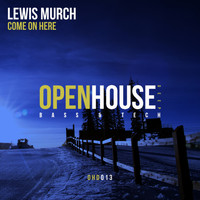 Lewis Murch - Come On Here