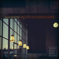 Alex Martin - Back To The Deeper Sounds