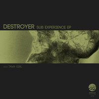 Destroyer - Sub Experience EP