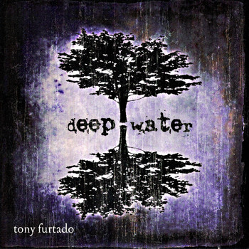 Tony Furtado - Deep Water