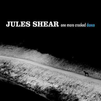 Jules Shear - One More Crooked Dance