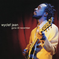 Wyclef Jean - Gone Till November - EP