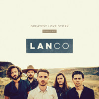 LANco - Greatest Love Story (Single Mix)
