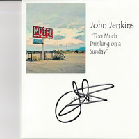 John Jenkins - Too Much Drinking on a Sunday