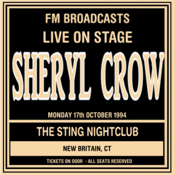 Sheryl Crow - Live on Stage FM Broadcasts - The Sting Nightclub 17th October 1994