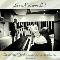 Les McCann Ltd. - Les McCann LTD In New York (Recorded at the Village Gate, Remastered 2018)