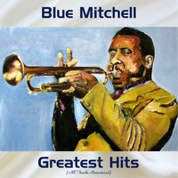 Blue Mitchell - Blue Mitchell Greatest Hits (All Tracks Remastered)