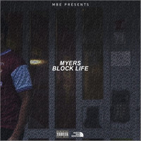 Myers - Block Life (Explicit)