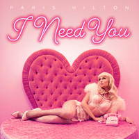 Paris Hilton - I Need You