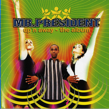 Mr. President - Up'n Away - The Album