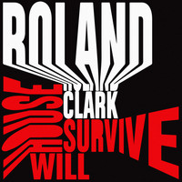 Roland Clark - House Will Survive