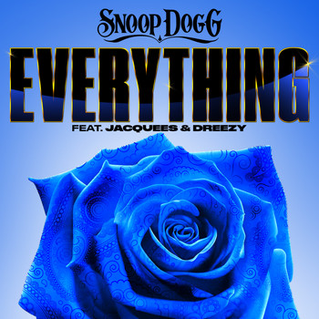 Snoop Dogg - Everything (feat. Jacquees & Dreezy) (Explicit)