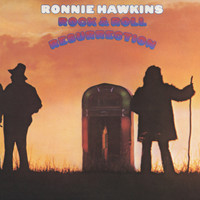 Ronnie Hawkins - Rock &  Roll Resurrection
